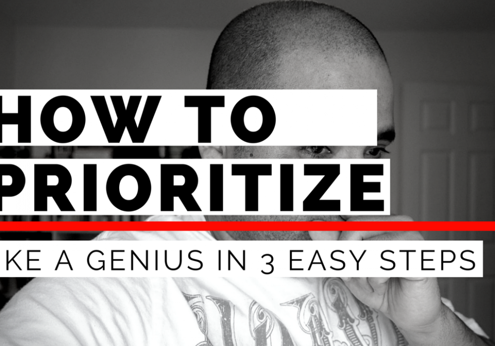 How to prioritize like a genious