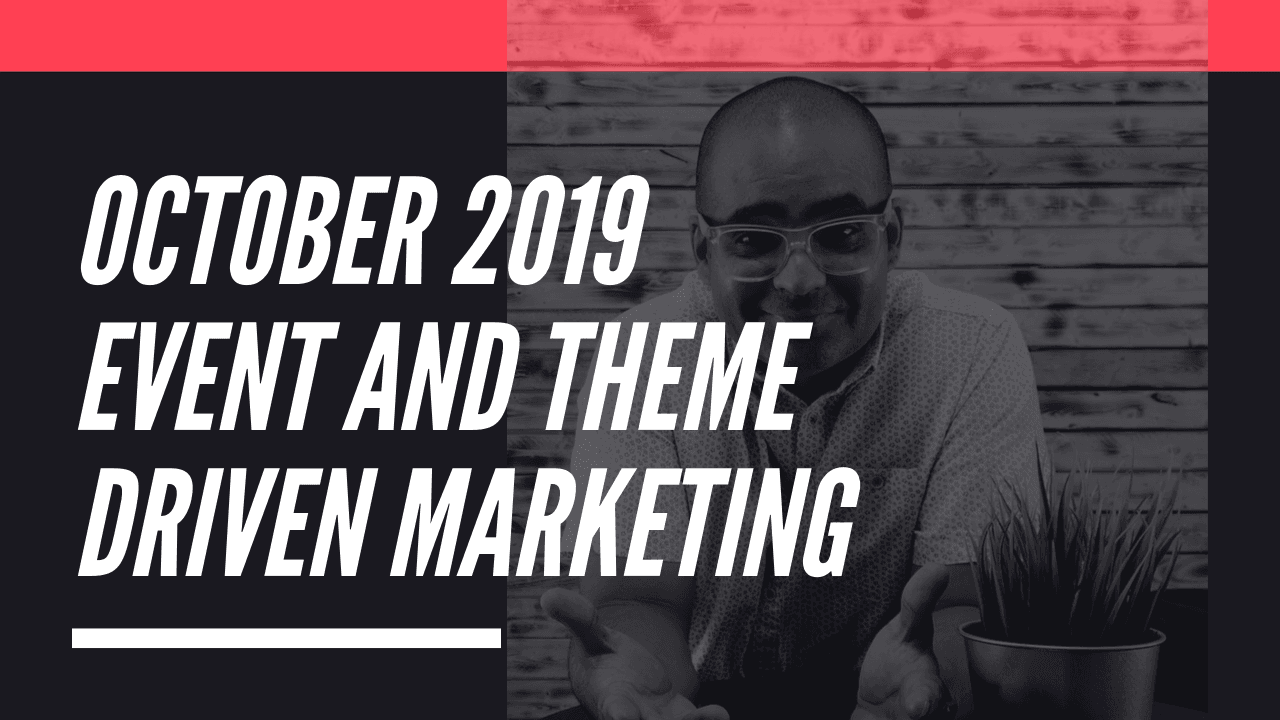 October 2019 Event and Theme Driven Marketing