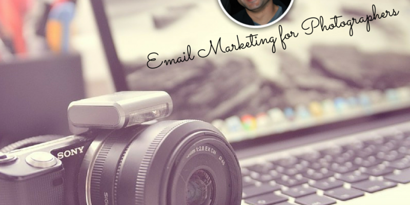 Photographers – see how to improve your bottom line with email marketing