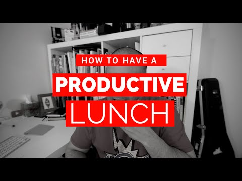How To Have a Productive Lunch