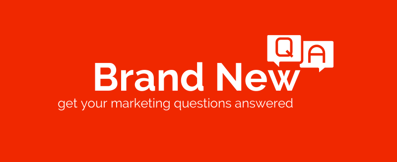 Brand New Marketing Q&A